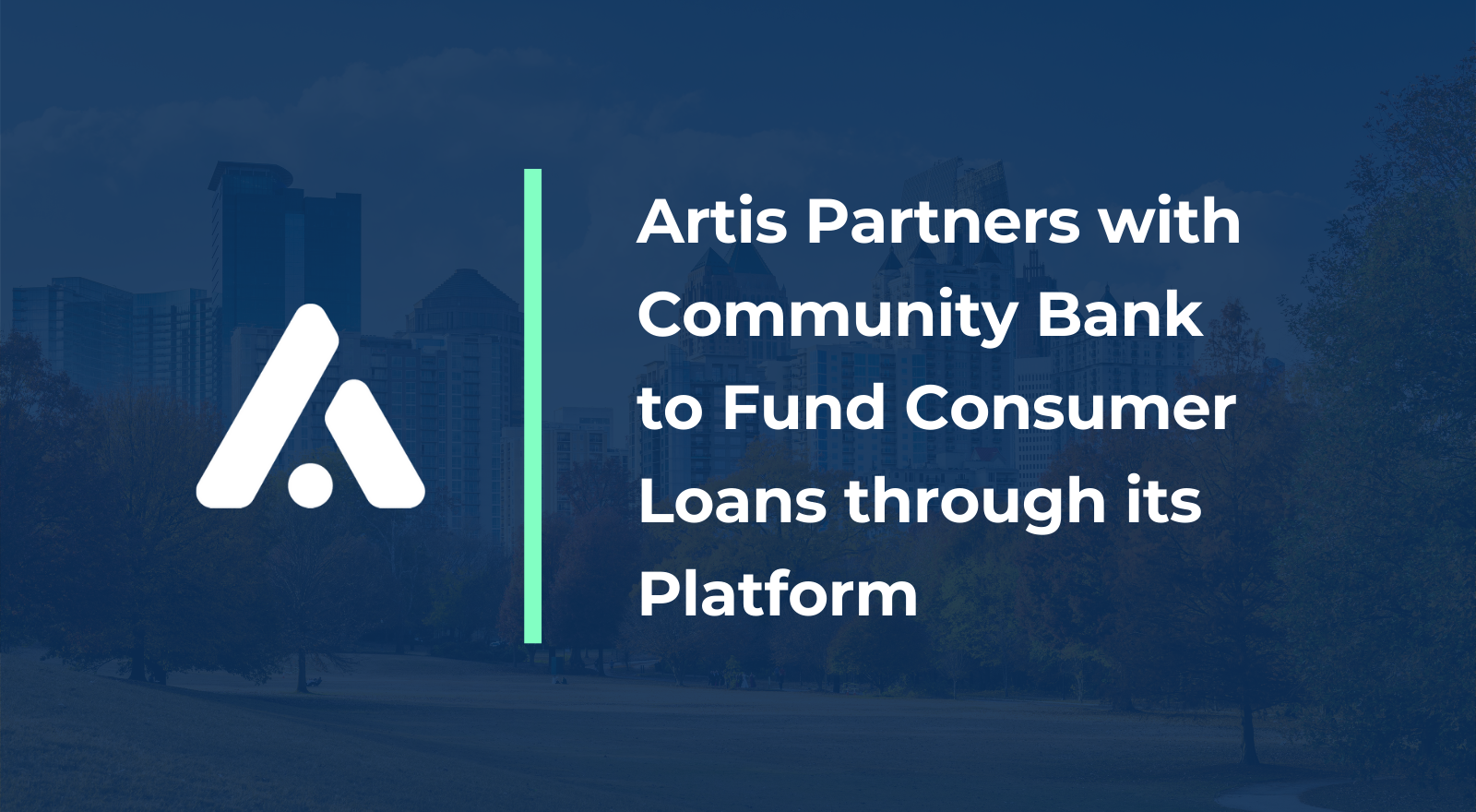 Artis Partners with Community Bank to Fund Consumer Loans through its Platform