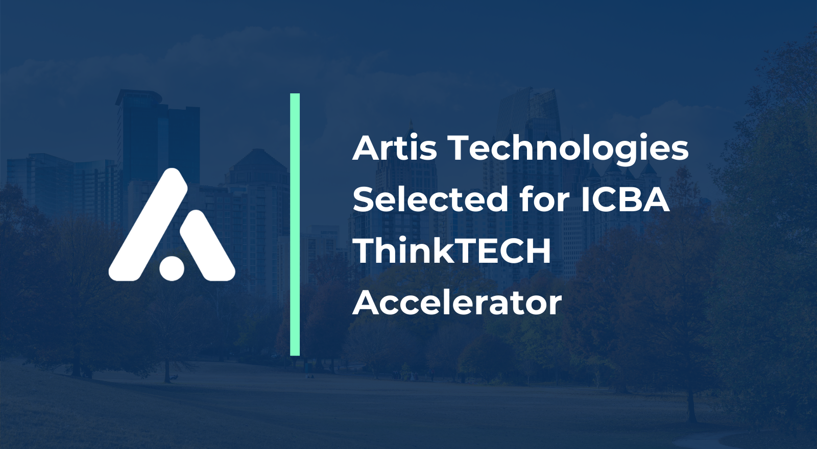 Artis Technologies Selected for ICBA ThinkTECH Accelerator