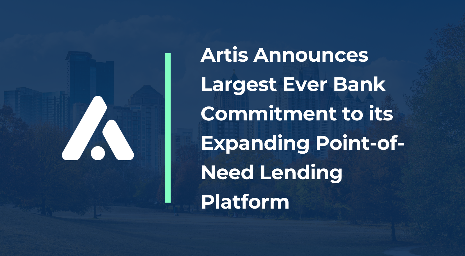 Artis Announces Largest Ever Bank Commitment to its Expanding Point-of-Need Lending Platform